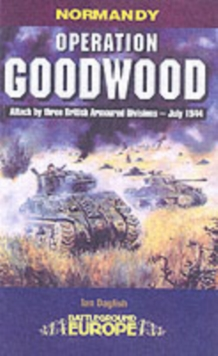 Operation Goodwood : Battleground, Paperback Book