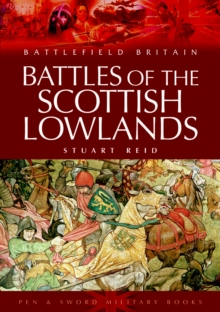 Battles of the Scottish Lowlands, Paperback / softback Book