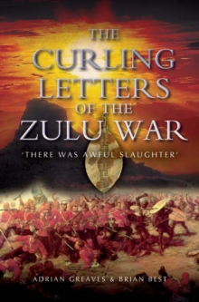 The Curling Letters of the Zulu War : There Was Awful Slaughter, Paperback Book