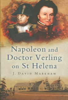 Napoleon and Doctor Verling on St Helena, Hardback Book