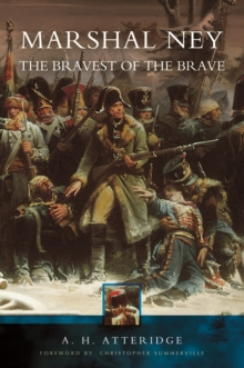 Marshal Ney : The Bravest of the Brave, Paperback Book