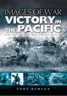 Victory in the Pacific (Images of War Series), Paperback / softback Book