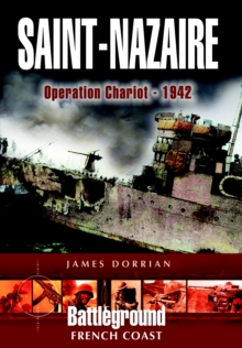 St Nazaire Raid : Operation Chariot, Channel Ports, Paperback Book