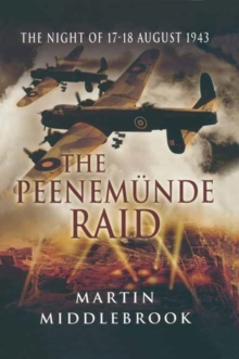 The Peenemunde Raid : The Night of 17-18 August 1943, Paperback Book