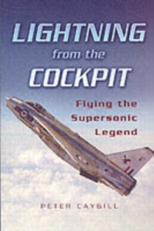 Lightning from the Cockpit : Flying the Supersonic Legend, Paperback Book