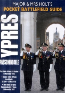 Major and Mrs Holt's Pocket Battlefield Guide to Ypres and Passchendaele, Paperback / softback Book