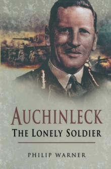 Auchinleck : The Lonely Soldier, Hardback Book
