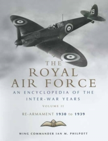 The Royal Air Force History : Royal Air Force, An Encyclopaedia of the Inter-War Years v. 2, Hardback Book