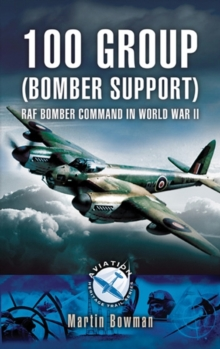 100 Group (Bomber Support) : RAF Bomber Command in World War II, Paperback Book