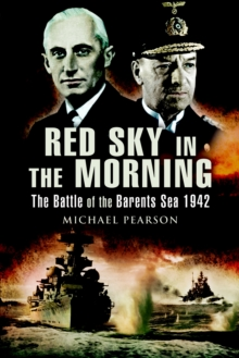 Red Sky in the Morning : The Battle of the Barants Sea 1942, Paperback Book