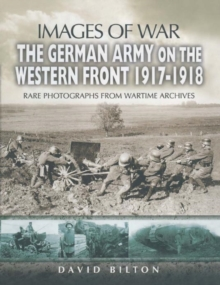 German Army on the Western Front 1917-1918 (Images of War Series), Paperback / softback Book