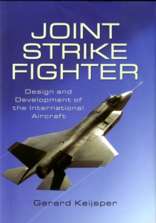Joint Strike Fighter : Design and Development of the International Aircraft, Hardback Book