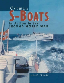 German S-Boats : in Action in the Second World War, Hardback Book