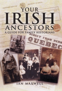 Your Irish Ancestors : A Guide for the Family Historian, Paperback Book