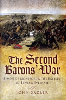 The Second Barons' War : Simon De Montfort and the Battles of Lewes and Evesham, Hardback Book