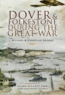 Dover and Folkestone During the Great War, Paperback Book