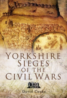 Yorkshire Sieges of the Civil Wars, Paperback / softback Book