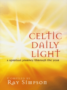 Celtic Daily Light : A Spiritual Journey Through the Year, Paperback / softback Book