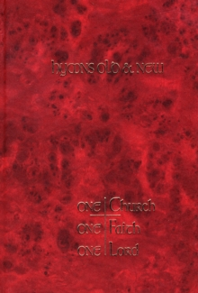 One Church, One Faith, One Lord: Full Music : Hymns Old and New, Hardback Book
