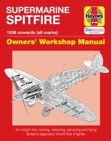 Spitfire Manual : An Insight into Owning, Restoring, Servicing and Flying Britain's Legendary World War 2 Fighter, Hardback Book