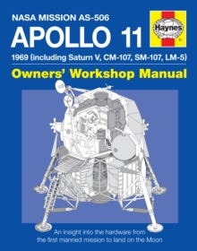 Apollo 11 Manual : An Insight into the Hardware from the First Manned Mission to Land on the Moon, Hardback Book