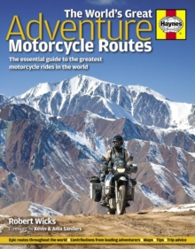 The World's Great Adventure Motorcycle Routes : The Essential Guide to the Greatest Motorcycle Rides in the World, Hardback Book