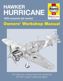 Hawker Hurricane Manual : An insight into owning, flying and maintaining the RAF's classic single-seat fighter, Hardback Book