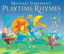 Michael Foreman's Playtime Rhymes, Paperback Book