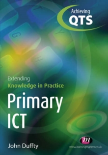 Primary ICT: Extending Knowledge in Practice, Paperback / softback Book