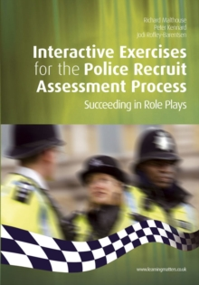 Interactive Exercises for the Police Recruit Assessment Process : Succeeding at Role Plays, Paperback / softback Book