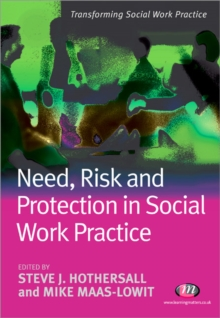 Need, Risk and Protection in Social Work Practice, Paperback Book