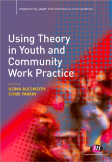 Using Theory in Youth and Community Work Practice, Paperback / softback Book
