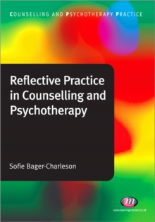 Reflective Practice in Counselling and Psychotherapy, Paperback / softback Book