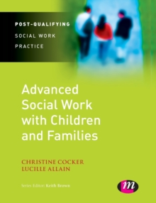 Advanced Social Work with Children and Families, Paperback / softback Book