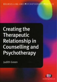 Creating the Therapeutic Relationship in Counselling and Psychotherapy, Paperback / softback Book