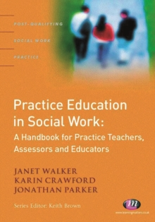 Practice Education in Social Work : A Handbook for Practice Teachers, Assessors and Educators, EPUB eBook