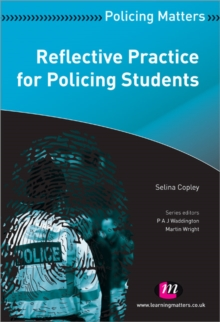 Reflective Practice for Policing Students, Paperback / softback Book