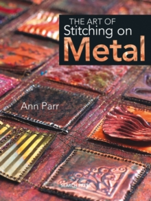 The Art of Stitching on Metal, Hardback Book