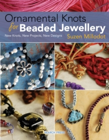 Ornamental Knots for Beaded Jewellery : New Knots, New Projects, New Designs, Paperback Book