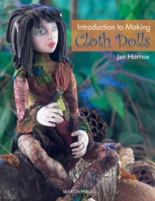 Introduction to Making Cloth Dolls, Paperback Book