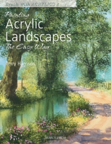 Painting Acrylic Landscapes the Easy Way : Brush with Acrylics 2, Paperback Book