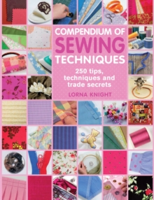 Compendium of Sewing Techniques : 250 Tips, Techniques and Trade Secrets, Paperback Book