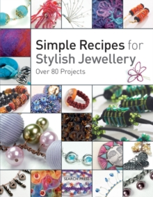 Simple Recipes for Stylish Jewellery, Paperback Book