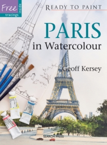 Ready to Paint: Paris in Watercolour, Paperback Book