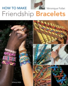 How to Make Friendship Bracelets, Paperback Book