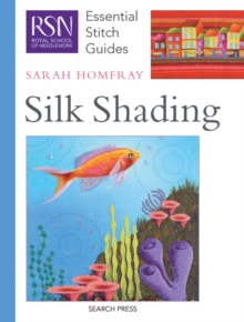 RSN Essential Stitch Guides: Silk Shading, Spiral bound Book