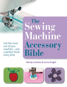 The Sewing Machine Accessory Bible, Paperback Book