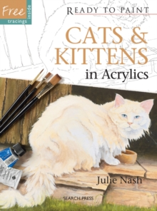 Ready to Paint: Cats & Kittens : In Acrylics, Paperback / softback Book