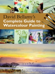 David Bellamy's Complete Guide to Watercolour Painting, Paperback Book