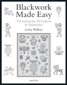 Blackwork Made Easy : Techniques, Patterns and Samplers, Paperback Book
